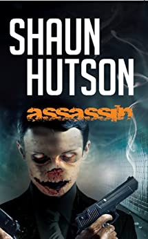 Assassin: Underworld meets other world in this terrifying tale of supernatural horror by [Hutson, Shaun]