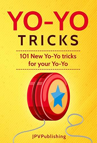 Yo-Yo Tricks for Your Yo-Yo (English Edition) ()