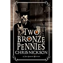 Two Bronze Pennies: A police procedural set in late 19th Century England (A Det. Insp. Tom Harper Mystery) by Chris Nickson (2016-04-01)
