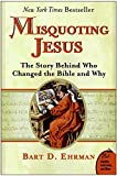 Misquoting Jesus: The Story Behind Who Changed the Bible and Why (Plus)