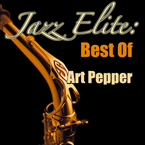 Jazz Elite: Best Of Art Pepper
