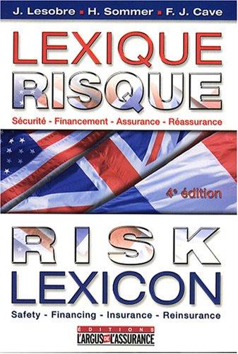 Lexique Risque : Risk Lexicon - Français, anglais et américain; Sécurité-Financement-Assurance-Réassurance