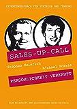 Persönlichkeit verkauft: Sales-up-Call mit Michael Rossié und Stephan Heinrich