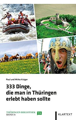 333 Dinge, die man in Thüringen erlebt haben sollte (Thüringen Bibliothek)