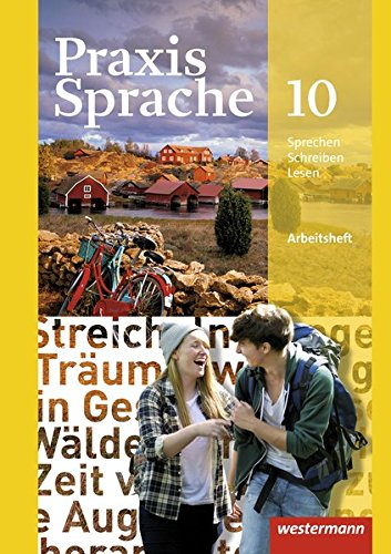 Praxis Sprache - Allgemeine Ausgabe 2010: Arbeitsheft 10
