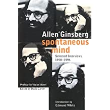 Spontaneous Mind: Selected Interviews 1958-1996 by Allen Ginsberg (2002-04-26)