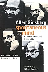 Spontaneous Mind: Selected Interviews 1958-1996 by Allen Ginsberg (2002-04-01)