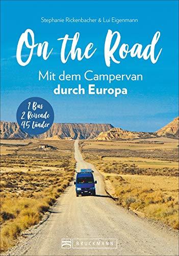 On the Road -Europa mit dem Campingbus. Individuelle Touren, traumhafte Standplätze und be...