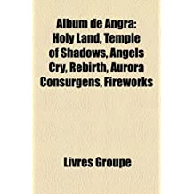 Album de Angra: Holy Land, Temple of Shadows, Angels Cry, Rebirth, Aurora Consurgens, Fireworks