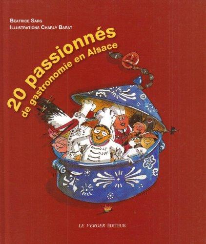 20 Passionnes de Gastronomie en Alsace