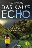 Das kalte Echo: Ein Fall im Peak District von Roz Watkins