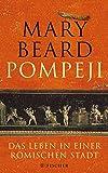 Pompeji: Das Leben in einer römischen Stadt - Mary Beard