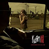 Korn III-Remember Who You Are -