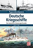 Deutsche Kriegsschiffe: Das kaiserliche Ostasiengeschwader (Typenkompass)