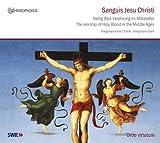 Sanguis Jesu Christi: Le Culte Du Aint Sang Au Moyen-Age