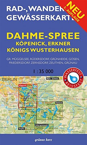 Rad-, Wander- und Gewässerkarte Dahme-Spree: Köpenick, Erkner, Königs Wusterhausen: Mit Großem Müggelsee, Rüdersdorf, Grünheide, Gosen, Friedersdorf, ... und Gewässerkarten Berlin/Brandenburg)