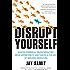 Disrupt Yourself (English Edition)