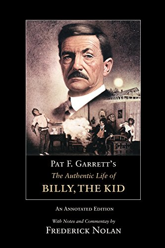 PAT F. GARRETT'S THE AUTHENTIC LIFE OF BILLY, THE KID por Pat F Garrett