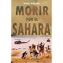Morir por el Sahara (Libros Abiertos, Band 42)