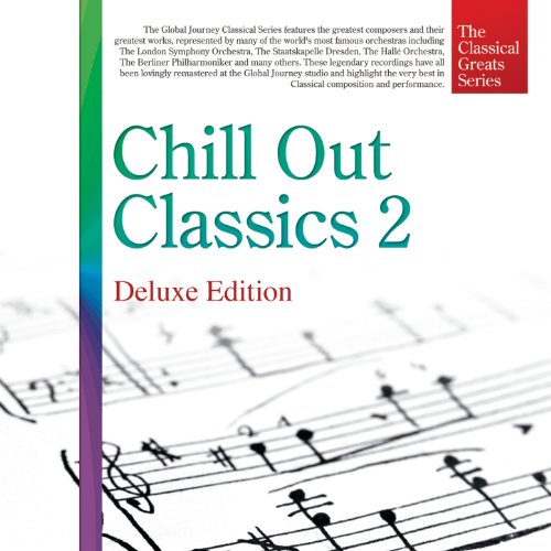 The Classical Great Series, Vol. 9: Chill Out Classics 2 (Deluxe Edition) -