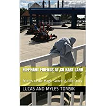 Elephant Friends at Go Kart Land: Stories of the Magic Sword: A Side Story (English Edition)
