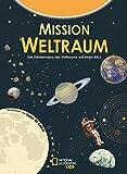 National Geographic KiDS (Sachbuch) - Mission Weltraum: Die Geheimnisse des...