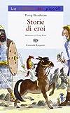 Scarica Libro Storie di eroi Ediz illustrata (PDF,EPUB,MOBI) Online Italiano Gratis