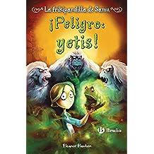 ¡Peligro: yetis! La frikipandilla de Samu, 2 (Castellano - A Partir De 10 Años - Personajes Y Series - La Frikipandilla De Samu)