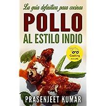 La guía definitiva para cocinar pollo al estilo indio (Spanish Edition)