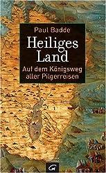 Heiliges Land: Auf dem Königsweg aller Pilgerreisen