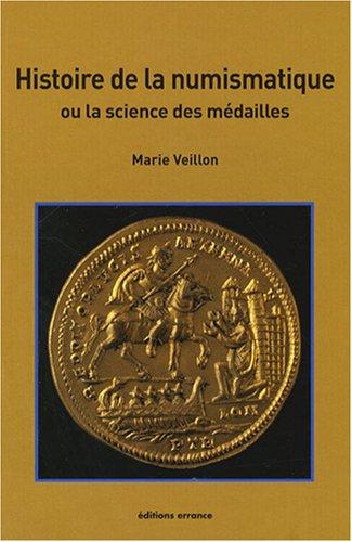 Histoire de la numismatique : Ou la science des médailles