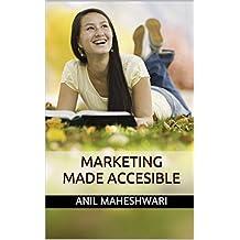 Marketing Made Acccesible: 2018 editon (Made Accesible)