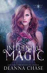 Influential Magic (Crescent City Fae) (Volume 1) by Deanna Chase (2014-02-02)