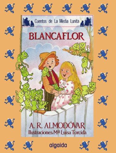 Media lunita nº 32. Blancaflor (Infantil - Juvenil - Cuentos De La Media Lunita - Edición En Rústica) por Antonio Rodríguez Almodóvar