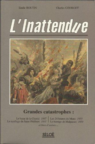 L'inattendue : Grandes catastrophes