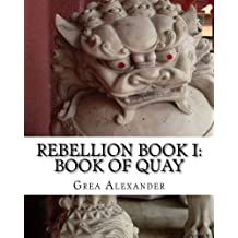 [(Rebellion Book I : Book of Quay)] [By (author) Grea Alexander] published on (January, 2014)