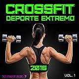Crossfit Deporte Extremo Vol. 1 (La mejor Música para Correr y Entrenar 2016)