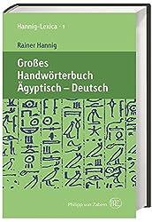 Großes Handwörterbuch Ägyptisch - Deutsch (2800 bis 950 v. Chr.): Hannig-Lexica 1