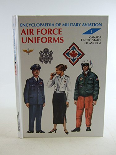 Air Force Uniforms: Canada, United States of America (Encyclopaedia of Military Aviation)