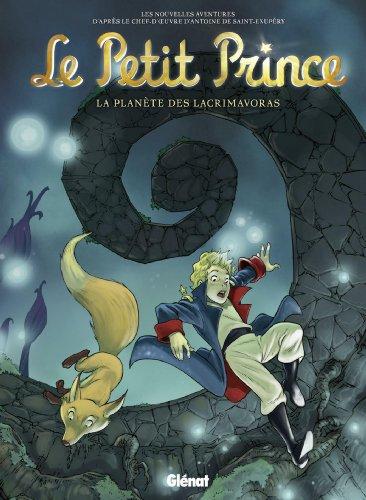Le Petit Prince, Tome 13 : La planète des Lacrimavoras
