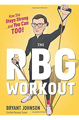 The RBG Workout: How She Stays Strong . . . and You Can Too
