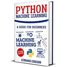 Python Machine Learning: A Guide For Beginners (2nd Edition) (English Edition)