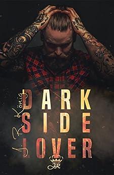 Dark Side Lover von [König, J.R.]