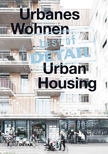 best of DETAIL Urbanes Wohnen / Urban Housing: Highlights aus DETAIL / Highlights from DETAIL