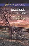 Rancher Under Fire (Mills & Boon Love Inspired Suspense)