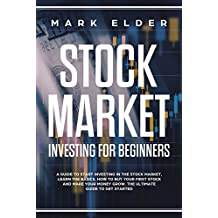 Stock Market Investing For Beginners: A Guide to start investing in the stock market, Learn the basics, How to buy your first stock and make your money ... guide to get started (English Edition)