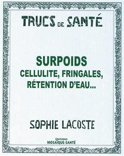 Surpoids : Cellulite, fringales, rétention d'eau... par Sophie Lacoste