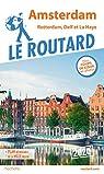 Guide du Routard Amsterdam et ses environs 2020: Rotterdam, Delft et La Haye par Guide du Routard