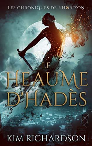 Le Heaume d'Hadès (Les Chroniques de l'Horizon t. 2)