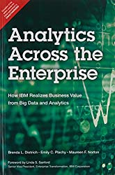 Analytics Across The Enterprise : How Ibm Realizes Business Value From Big Data And Analytics